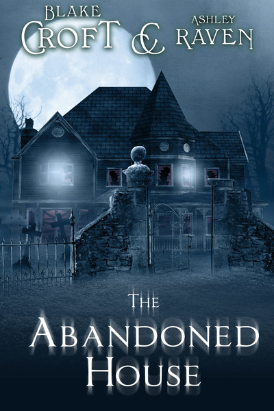 The Abandoned House by Blake Croft - Horror and Supernatural Suspense Author