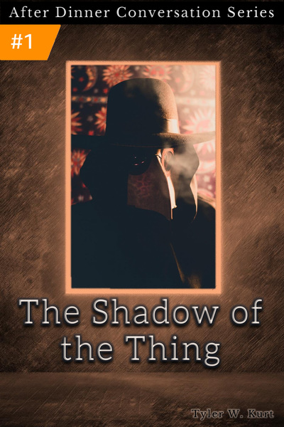 The Shadow Of The Thing by Tyler W. Kurt