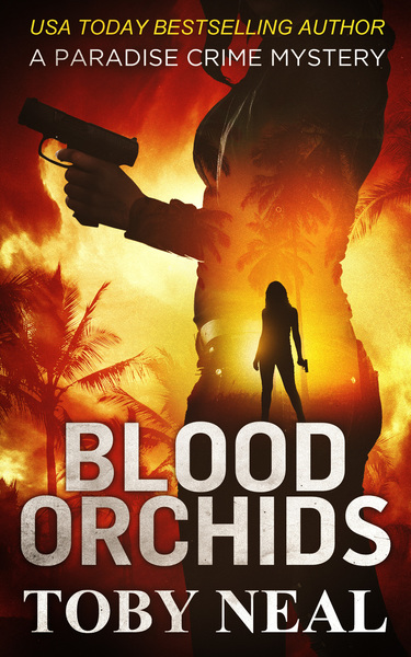 Blood Orchids Lei Crime #1 by Toby Neal