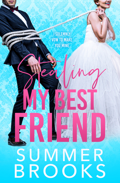 Stealing My Best Friend by Summer Brooks