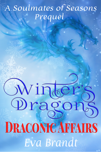 Winter's Dragons. Draconic Affairs by Eva Brandt