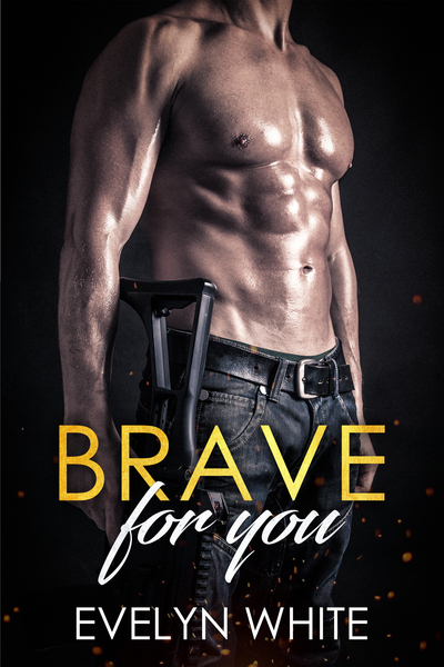 Brave For You: An Insta Love - Action Romance by Evelyn White