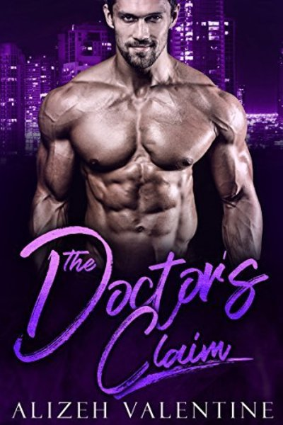 The Doctor's Claim: A Billionaire Single Daddy Romance by Alizeh Valentine