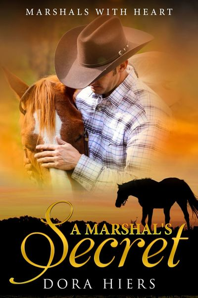 A Marshal's Secret by Dora Hiers
