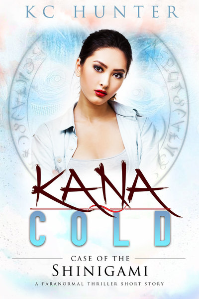 Kana Cold: Case of the Shinigami by KC Hunter