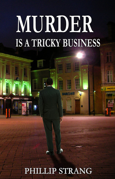 Murder is a Tricky Business by Phillip Strang