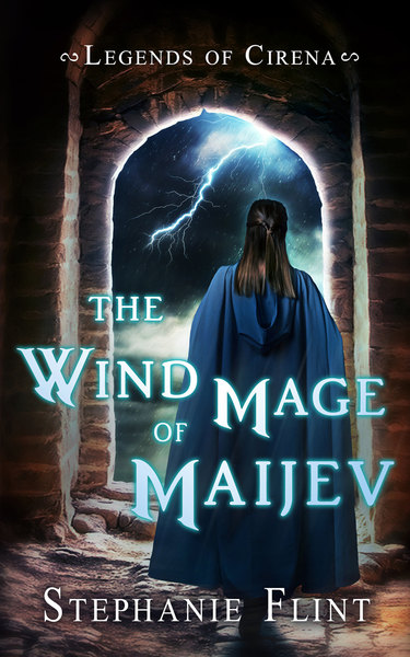 The Wind Mage of Maijev by Stephanie Flint