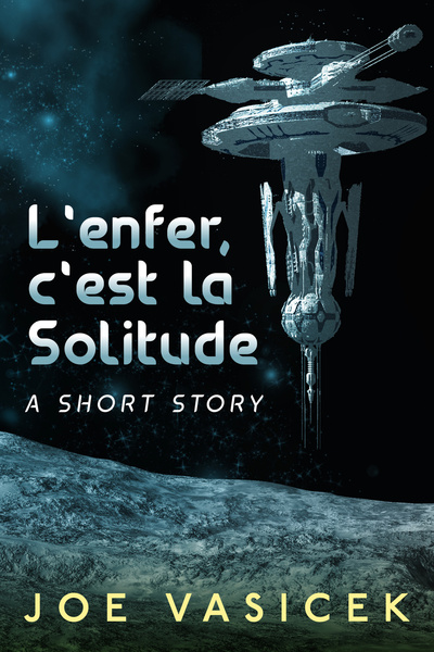 L'enfer, c'est la Solitude by Joe Vasicek
