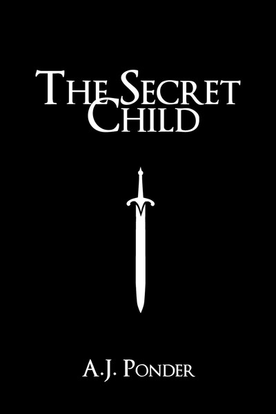 The Secret Child by A.J. Ponder