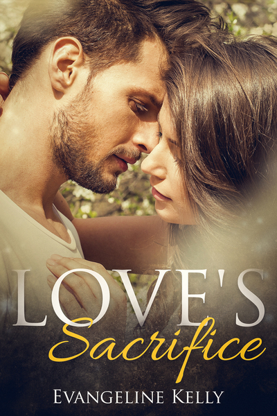 Love's Sacrifice by Evangeline Kelly