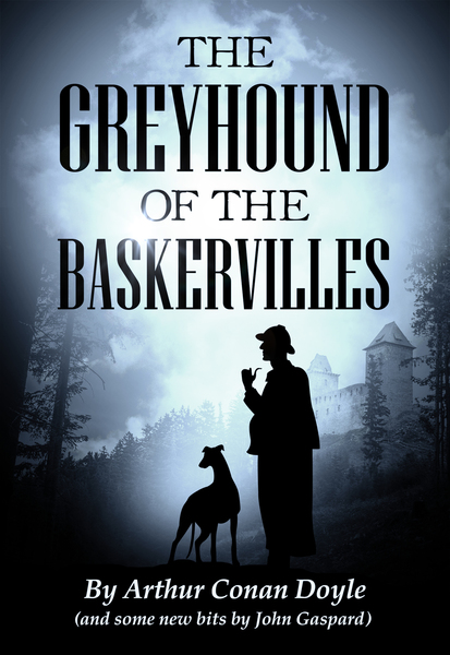 The Greyhound of the Baskervilles by John Gaspard