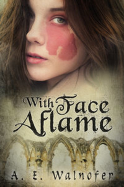 With Face Aflame by A.E. Walnofer
