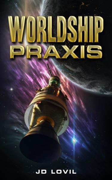 WORLDSHIP PRAXIS by JD Lovil