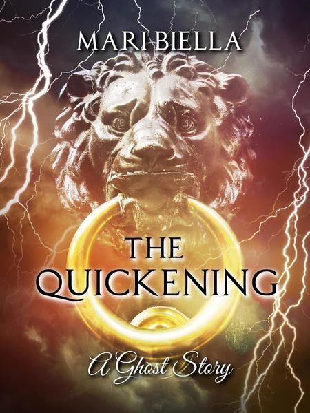 The Quickening: A Ghost Story by Mari Biella