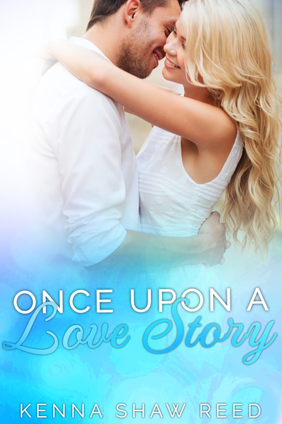 Once Upon a Love Story by Kenna Shaw Reed