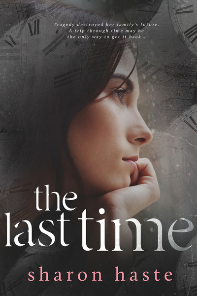 The Last Time by Sharon Haste