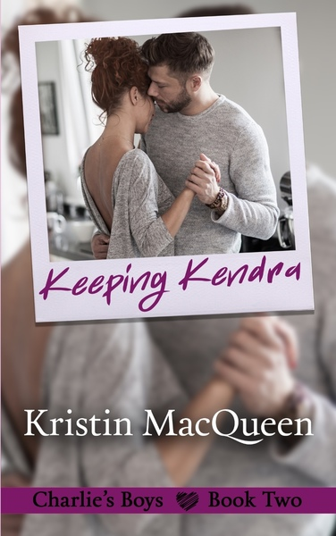 Keeping Kendra by Kristin MacQueen