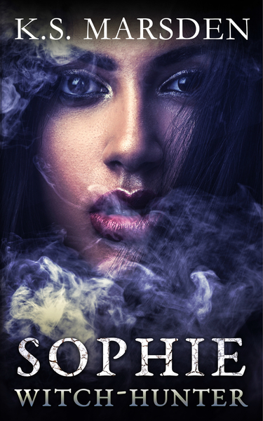 Sophie: Witch-Hunter by K.S. Marsden