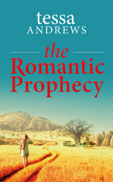 The Romantic Prophecy by Tessa Andrews