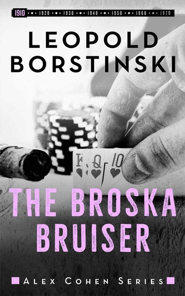 The Broska Bruiser by Leopold Borstinski