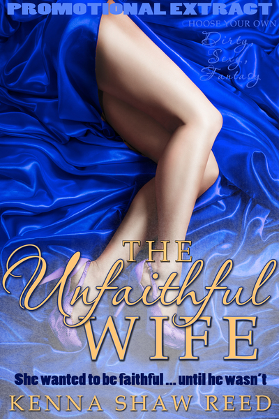 The Unfaithful Wife (extract) by Kenna Shaw Reed