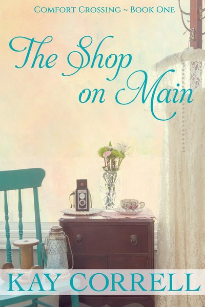 The Shop on Main by Kay Correll