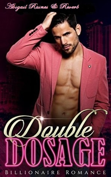 Double Dosage by Abigail Raines