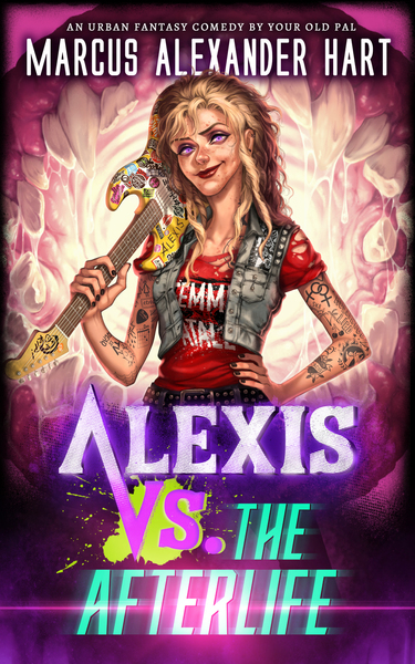 Alexis vs. the Afterlife by Marcus Alexander Hart