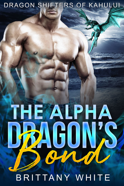 The Alpha Dragon's Bond by Brittany White