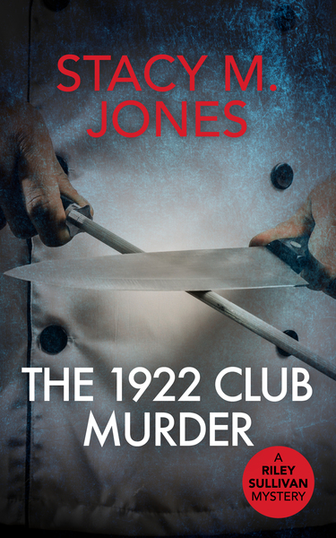 The 1922 Club Murder: A Mystery by Stacy M. Jones