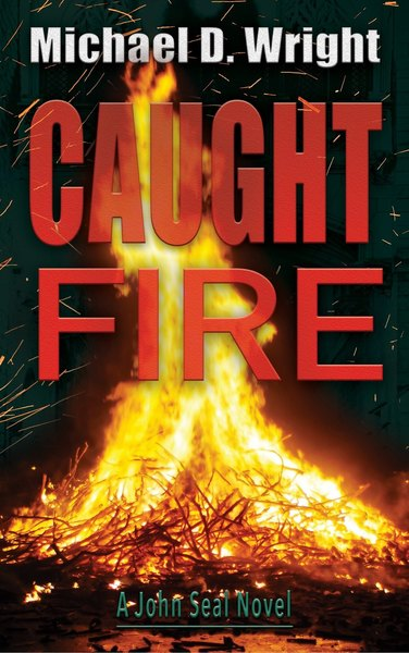 Caught Fire by Michael D. Wright