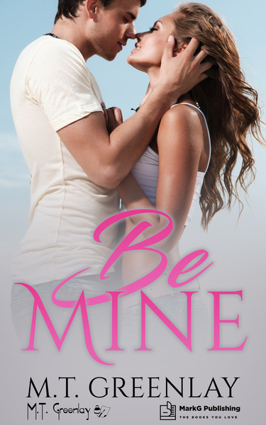 Be Mine by M.T. Greenlay