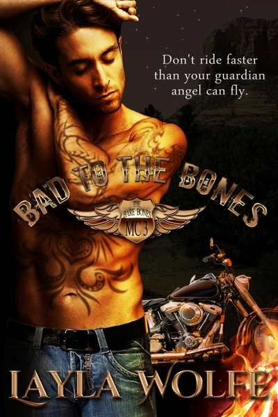 Bad to the Bones by Layla Wolfe