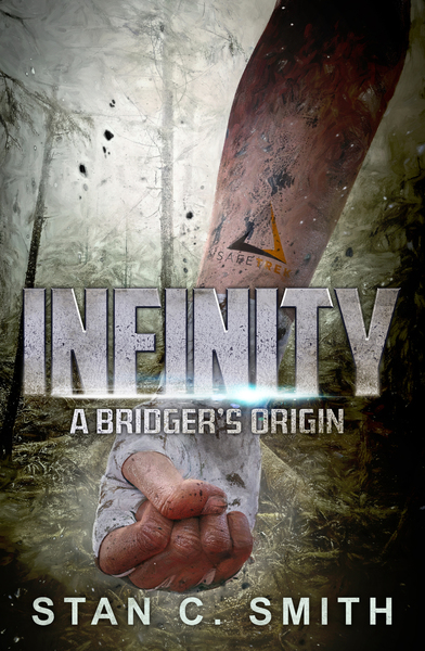 INFINITY: A Bridger's Origin by Stan C. Smith