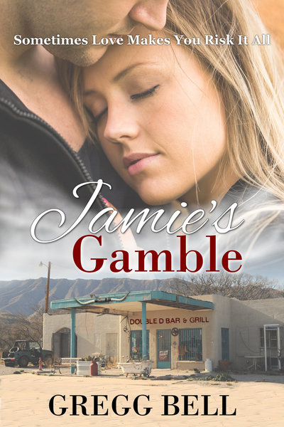 Jamie's Gamble by Gregg Bell