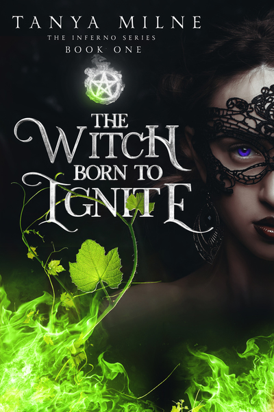 The Witch Born to Ignite (Chapter One) by Tanya Milne