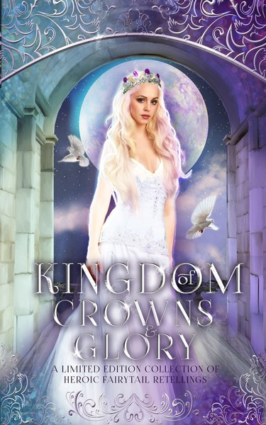 Kingdom of Crowns and Glory by Laura Greenwood