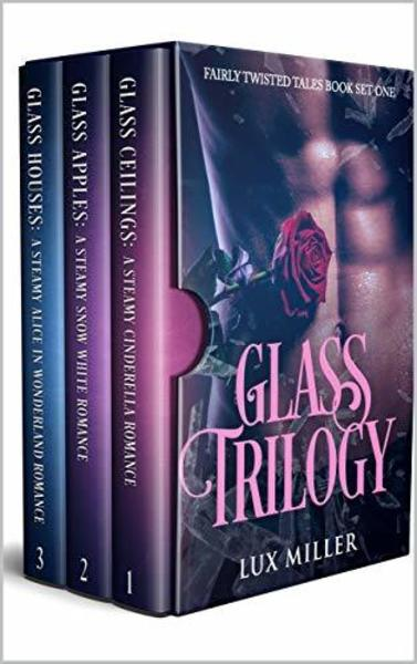 Glass Trilogy: Fairly Twisted Tales Book Set One by Lux Miller