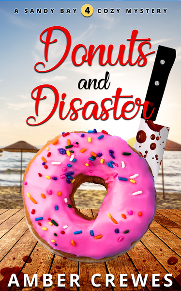 Donuts and Disaster by Amber Crewes