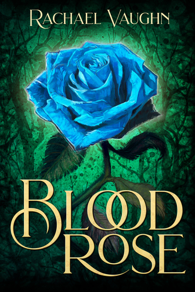 Blood Rose by Rachael Vaughn