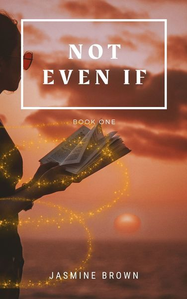 Not Even If: You Told Me I Was Chosen by Jasmine Brown