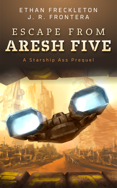 Escape from Aresh Five by J. R. Frontera