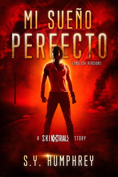 Mi Sueno Perfecto- A Skin Trials Prequel Novella by S.Y. Humphrey
