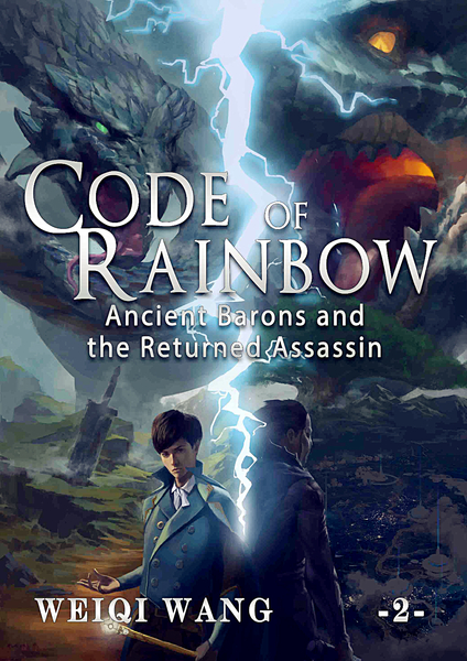 Code of Rainbow: Ancient Barons and the Returned Assassin (Book 2) by Weiqi Wang