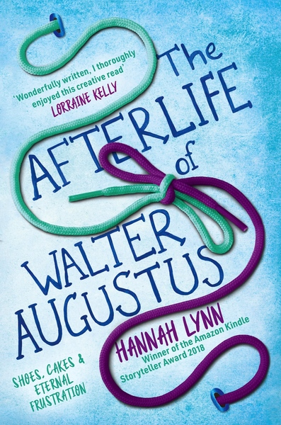The Afterlife of Walter Augustus by Hannah Lynn