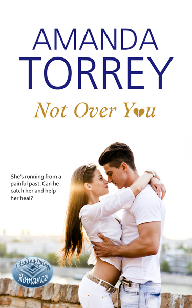 Not Over You by Amanda Torrey