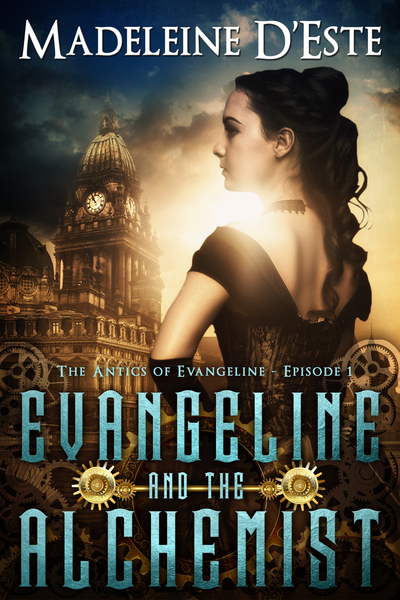 Evangeline and the Alchemist by Madeleine D'Este