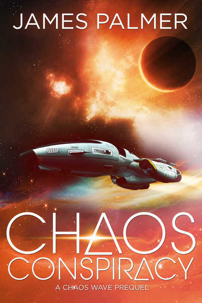 Chaos Conspiracy: A Chaos Wave Prequel by James Palmer