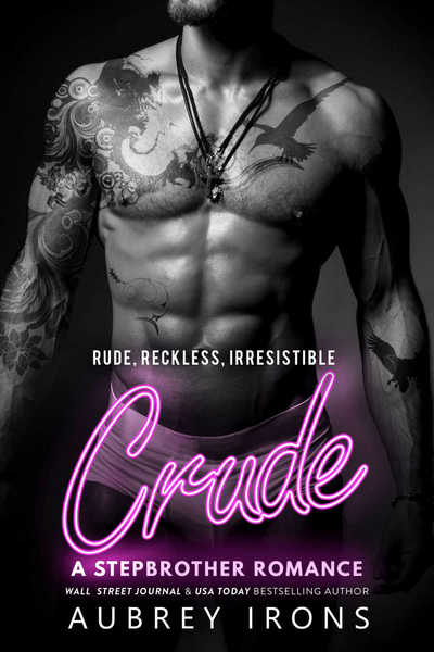 Crude: A Stepbrother Romance by Aubrey Irons