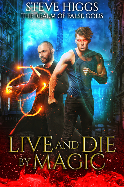 Live and Die by Magic by steve higgs